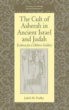 The Cult of Asherah in Ancient Israel and Judah: Evidence for a Hebrew Goddess
