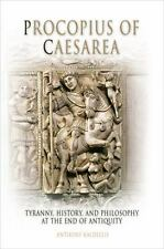 Procopius of Caesarea : Tyranny, History, and Philosophy at the End of...