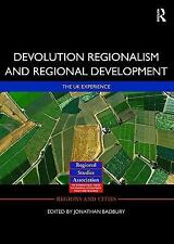 Regions and Cities: Devolution, Regionalism and Regional Development : The UK...