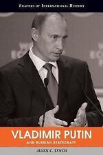 Vladimir Putin and Russian Statecraft (Shapers of International History), Histor