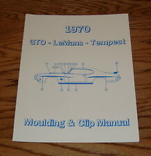1970 Pontiac Tempest GTO LeMans Moulding & Clip Manual 70
