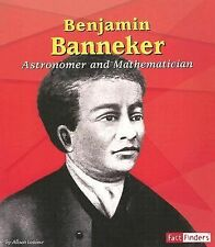 Benjamin Banneker: Astronomer and Mathematician Fact Finders Biographies: Great