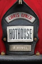 Hothouse by Chris Lynch (2010, Hardcover)