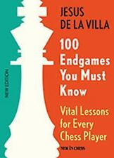 100 Endgames You Must Know : Vital Lessons for Every Chess Player by Jesus de...