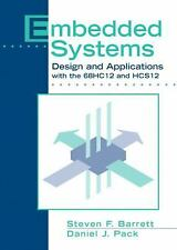 Embedded Systems : Design and Applications with the 68HC12 and HCS12 by...