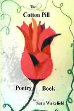 The Cotton Pill Poetry Book by Sara Wakefield (2013, Paperback)