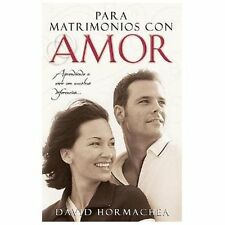 Para Matrimonios Con Amor = To Married Couples with Love (Spanish Edition)