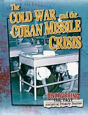 The Cold War and the Cuban Missile Crisis (Uncovering the Past: Analyzing Primar