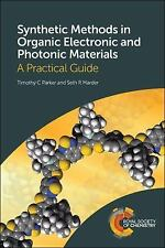 Synthetic Methods in Organic Electronic and Photonic Materials : A Practical...