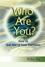 Who Are You?: How To Get Rid Of Your Demons by Yep, Wallen