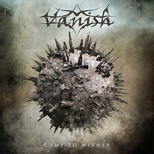 VANISH Come To Wither CD ( 200871 )  ( Progressive Metal / Melodic Metal )