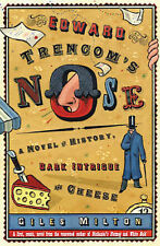 Edward Trencom's Nose: A Novel of History, Dark Intrigue and Cheese, Giles Milto