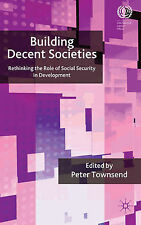 Building Decent Societies: Rethinking the Role of Social Security in Development