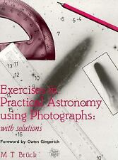 Exercises in Practical Astronomy: Using Photographs Buck, M.T Hardcover