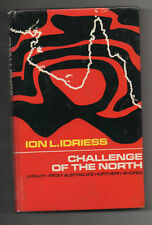 "ION IDRIESS 'CHALLENGE OF THE NORTH""  '1 ST  EDITION' 1969 WITH D/J"
