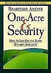 One Acre & Security: How to Live Off the Earth Without Ruining It, Angier, Bradf