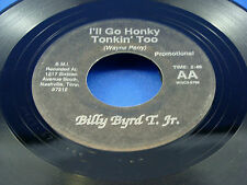 BILLY BYRD T. Jr. - Still A Lot Of You Left In Me / I'll Go Honky Tonkin' Too