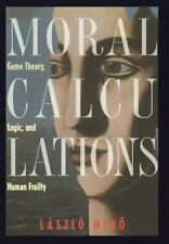 Moral Calculations : Game Theory, Logic and Human Frailty-ExLibrary