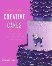 Creative Cakes : World-Renowned Cake Designer Rosalind Chan Presents 14 Cakes...