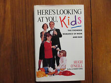 """HUGH O'NEILL  Signed Book(""""HERE'S LOOKING AT YOU KIDS""""-1991 1st Edition Hardback"""