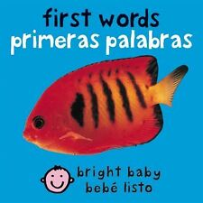 First Words Bilingual Bright Baby) / Primeras Palabras Bebe Listo) Spanish Ed