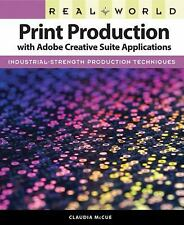 Real World Print Production with Adobe Creative Suite Applications-ExLibrary
