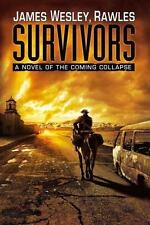 Survivors: A Novel of the Coming Collapse by Rawles, James Wesley