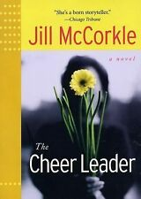 The Cheer Leader by Jill McCorkle (2003, Paperback)