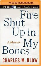 Fire Shut up in My Bones : A Memoir by Charles M. Blow (2014, MP3 CD,...