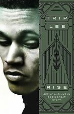 Rise : Get up and Live in God's Great Story by Trip Lee (2015, Paperback)