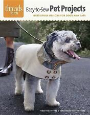 Easy-To-Sew Pet Projects : Irresistible Designs for Dogs and Cats by Threads...