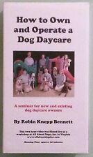 HOW TO OWN AND OPERATE A DOG DAYCARE     VHS VIDEOTAPE