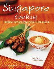 Singapore Cooking: Fabulous Recipes from Asia's Food Capital