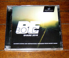 CD: Moody Radio - Be Bold Share 2014 Jesus Christian Songs Biblical Messages NEW