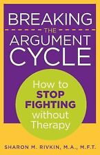 Breaking the Argument Cycle: How To Stop Fighting Without Therapy