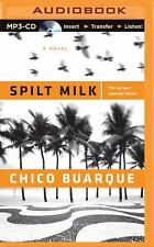 Spilt Milk by Chico Buarque (2015, MP3 CD, Unabridged)