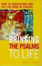 Bringing the Psalms to Life: How to Understand and Use the Book of Psa-ExLibrary