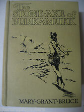 STONE AXE OF BURKAMUKK By MARY GRANT BRUCE 1922 FIRST EDITION Aborigine VGood+