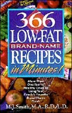 366 Low-Fat Brand Name Recipes in Minutes Cookbook by M. J. Smith Printed HC