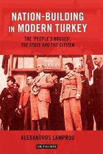 Nation-Building in Modern Turkey : The 'People's Houses', the State and the...