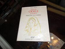 Sainte Odile d'Alsace: Princesse de lumière. Paule Antoine