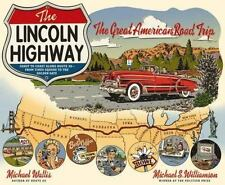 The Lincoln Highway: Coast to Coast from Times Square to the Golden Gate by Wal