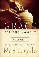 Grace for the Moment Vol. 2 : More Inspirational Thoughts for Each Day of the...
