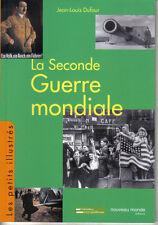 SECONDE GUERRE MONDIALE - éd. Nouveau Monde / Les petits illustrés
