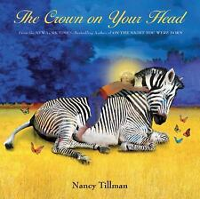 NEW The Crown on Your Head by Nancy Tillman 2011 Large Hardcover Picture Book