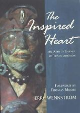The Inspired Heart: An Artist's Journey of Transformation Wennstrom, Jerry