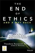 The End of Ethics and A Way Back: How To Fix A Fundamentally Broken-ExLibrary