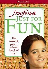 American Girl Book Josefina Just for Fun : The make it play it solve it book of