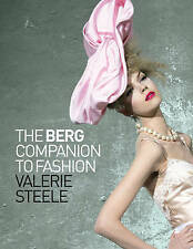 The Berg Companion to Fashion by Bloomsbury Publishing PLC (Paperback, 2010)