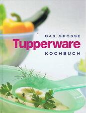 Das grosse Tupperware Kochbuch 3. Auflage 2002 auf 240 Seiten